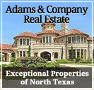 Adams & Company Real Estate - Exceptional Properities of North Texas